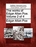 The Works of Edgar Allan Poe. Volume 2 of 4