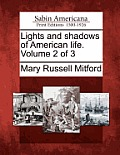 Lights and Shadows of American Life. Volume 2 of 3