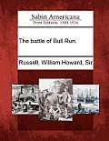 The Battle of Bull Run.