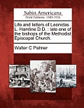 Life and Letters of Leonidas L. Hamline D.D.: Late One of the Bishops of the Methodist Episcopal Church.