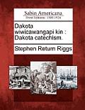 Dakota Wiwicawangapi Kin: Dakota Catechism.