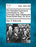The Interstate Commerce Commission vs. the Cincinnati, New Orleans and Texas Pacific Rwy. Co. et al.