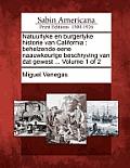 Natuurlyke En Burgerlyke Historie Van California: Behelzende Eene Naauwkeurige Beschryving Van DAT Gewest ... Volume 1 of 2