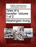 Tales of a Traveller. Volume 1 of 2
