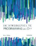 Introduction To Programming With C++ (7TH 13 Edition)