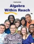 Intermediate Algebra: Algebra Within Reach