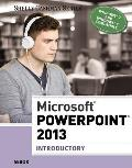 Microsoft PowerPoint 2013: Introductory (Shelly Cashman)