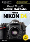 David Busch's Compact Field Guide for the Nikon D4 (David Busch's Compact Field Guides)
