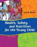 Health, Safety, and Nutrition for the Young Child (9TH 15 Edition)