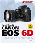 David Busch S Canon EOS 6d Guide to Digital Slr Photography (David Busch's Digital Photography Guides)