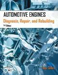 Automotive Engines : Diagnosis, Repair, Rebuilding (7TH 15 Edition)