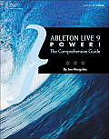 Ableton Live 9 Power The Comprehensive Guide
