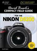 David Busch S Compact Field Guide for the Nikon D5200 (David Busch's Digital Photography Guides)