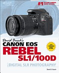 David Busch's Canon EOS Rebel Sl1/100d Guide to Digital Slr Photography (David Busch's Digital Photography Guides)