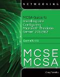 McSa/MCSE Guide to Installing and Configuring Windows Server 2012, Exam 70-410 (with Certblaster Printed Access Card)