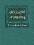 Walther Von Plettenberg, Herrmeister Des Deutschen Ordens in Livland: Von Joh. Suibert Seibertz. Aus Der Zeitschrift F R Vaterl Ndische Geschichte Und