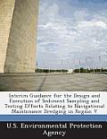 Interim Guidance for the Design and Execution of Sediment Sampling and Testing Efforts Relating to Navigational Maintenance Dredging in Region V