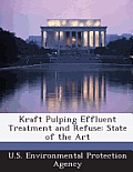 Kraft Pulping Effluent Treatment and Refuse: State of the Art