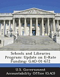 Schools and Libraries Program: Update on E-Rate Funding: Gao-01-672