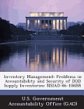 Inventory Management: Problems in Accountability and Security of Dod Supply Inventories: Nsiad-86-106br