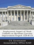 Employment: Impact of Work Cutbacks on Northeast Corridor Improvement Project: Ced-81-23