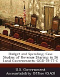 Budget and Spending: Case Studies of Revenue Sharing in 26 Local Governments: Ggd-75-77-C