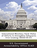 International Monetary Fund: Status of Efforts to Strengthen Safeguards Over Lending: Nsiad-00-211