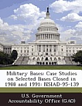 Military Bases: Case Studies on Selected Bases Closed in 1988 and 1991: Nsiad-95-139