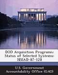 Dod Acquisition Programs: Status of Selected Systems: Nsiad-87-128