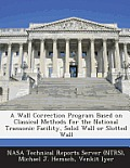 A Wall Correction Program Based on Classical Methods for the National Transonic Facility, Solid Wall or Slotted Wall