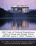 2012 Code of Federal Regulations: Title 21 Food and Drugs, Parts 200-299: April 1, 2012, Volume 4