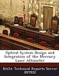 Optical System Design and Integration of the Mercury Laser Altimeter
