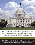 2007 Code of Federal Regulations: Title 40 Protection of Environment, Parts 400-424: July 1, 2007, Volume 28
