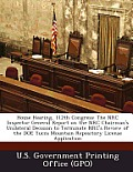 House Hearing, 112th Congress: The NRC Inspector General Report on the NRC Chairman's Unilateral Decision to Terminate NRC's Review of the Doe Yucca
