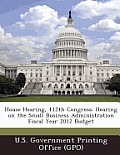 House Hearing, 112th Congress: Hearing on the Small Business Administration Fiscal Year 2012 Budget