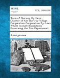 Town of Norway By-Laws Charter of the Norway Village Corporation Corporation By-Laws Which Include Regulations Governing the Fire Department.