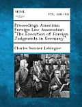 Proceedings American Foreign Law Association the Execution of Foreign Judgments in Germany