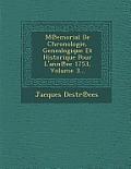 M Emorial de Chronologie, Genealogique Et Historique Pour L'Ann Ee 1753, Volume 3...