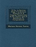 El Per, La Doctrina Drago y La Doctrina Roosevelt En El Congreso Panamericano de Rio Janeiro: (Para El Bachillerato En Jurisprudencia).
