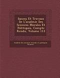 S Ances Et Travaux de L'Acad Mie Des Sciences Morales Et Politiques, Compte Rendu, Volume 113