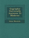 G Ographie Universelle Ancienne Et Moderne