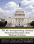 Tip 49: Incorporating Alcohol Pharmacotherapies Into Medical Practice