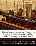 Illness Management and Recovery Evidence-Based Practices (Ebp) Kit: Training Frontline Staff