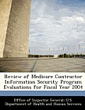 Review of Medicare Contractor Information Security Program Evaluations for Fiscal Year 2004