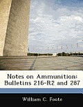 Notes on Ammunition: Bulletins 216-R2 and 287