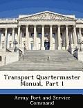 Transport Quartermaster Manual, Part 1
