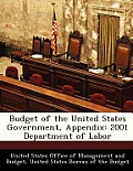 Budget of the United States Government, Appendix: 2001 Department of Labor
