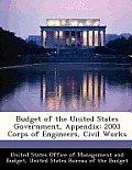 Budget of the United States Government, Appendix: 2003 Corps of Engineers, Civil Works