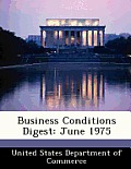 Business Conditions Digest: June 1975