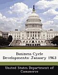 Business Cycle Developments: January 1963